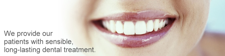 We provide our patients with sensible, long-lasting dental treatment.
